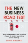 The New Business Road Test : What entrepreneurs and investors should do before launching a lean start-up - Book