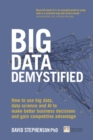 Big Data Demystified : How to use big data, data science and AI to make better business decisions and gain competitive advantage - Book