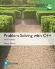 Problem Solving with C++, Global Edition - Book