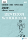 Revise BTEC National Sport Units 1 and 2 Revision Workbook : Second edition - Book