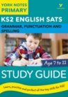 English SATs Grammar, Punctuation and Spelling Study Guide: York Notes for KS2 - Book