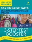 English SATs 3-Step Test Booster Grammar, Punctuation and Spelling: York Notes for KS2 - Book