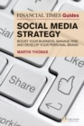 The Financial Times Guide to Social Media Strategy : Boost your business, manage risk and develop your personal brand - Book