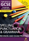 English Language and Literature Spelling, Punctuation and Grammar Revision and Exam Practice: York Notes for GCSE (9-1) - eBook