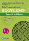 Revise Edexcel GCSE (9-1) Mathematics Foundation Bootcamp : exam-fit in 10 hours - Book