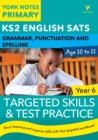 English SATs Grammar, Punctuation and Spelling Targeted Skills and Test Practice for Year 6: York Notes for KS2 - eBook