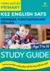 English SATs Grammar, Punctuation and Spelling Study Guide: York Notes for KS2 - eBook