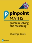 Pinpoint Maths Y1-6 Problem Solving and Reasoning Challenge Cards Pack : Y1-6 Problem Solving and Reasoning - Book