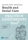 Revise BTEC National Health and Social Care Unit 1 Practice Assessments Plus - Book
