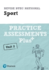 Revise BTEC National Sport Unit 2 Practice Assessments Plus - Book