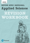 BTEC National Applied Science Revision Workbook : Second edition - Book