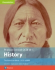 Edexcel GCSE (9-1) History Foundation The American West, c1835-c1895 Student Book - Book