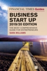 The Financial Times Guide to Business Start Up 2019/20 : The Most Comprehensive Guide for Entrepreneurs - Book