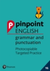 Pinpoint English Grammar and Punctuation Year 6 : Photocopiable Targeted Practice - Book
