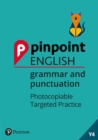 Pinpoint English Grammar and Punctuation Year 4 : Photocopiable Targeted Practice - Book