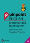 Pinpoint English Grammar and Punctuation Year 3 : Photocopiable Targeted Practice - Book