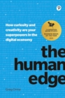 The Human Edge : How curiosity and creativity are your superpowers in the digital economy - Book