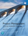Project Management: Achieving Competitive Advantage, Global Edition - Book
