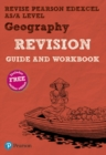 REVISE Pearson Edexcel AS/A Level Geography Revision Guide & Workbook : includes online edition - Book