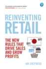 Reinventing Retail : The new rules that drive sales and grow profits - Book