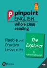 Pinpoint English Whole Class Reading Y5: The Explorer : Flexible and Creative Lessons for The Explorer (by Katherine Rundell) - Book