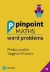 Pinpoint Maths Word Problems Year 3 Teacher Book : Photocopiable Targeted Practice - Book