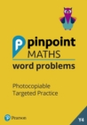 Pinpoint Maths Word Problems Year 4 Teacher Book : Photocopiable Targeted Practice - Book