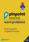 Pinpoint Maths Word Problems Year 6 Teacher Book : Photocopiable Targeted Practice - Book