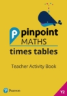 Pinpoint Maths Times Tables Year 2 Teacher Activity Book - Book