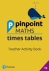 Pinpoint Maths Times Tables Year 3 Teacher Activity Book - Book