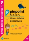 Pinpoint Maths Times Tables Detectives Year 2 : Practice Book - Book