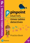 Pinpoint Maths Times Tables Detectives Year 3 (Pack of 30) : Practice Book - Book