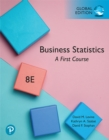 Business Statistics: A First Course, Global Edition : Levine: BusinessStat eBk GE_o8 - eBook