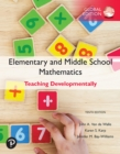 Elementary and Middle School Mathematics: Teaching Developmentally, Global Edition - eBook