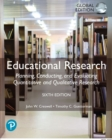 Educational Research: Planning, Conducting, and Evaluating Quantitative and Qualitative Research, Global Edition - eBook