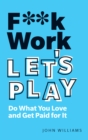 F**k Work, Let's Play ePub eBook - eBook