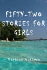 Fifty-Two Stories For Girls - eBook