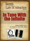 In Tune With the Infinite : Secrets to the Law of Attraction - eBook