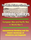 United States Strategic Bombing Surveys: European War and Pacific War in World War II, Conventional Bombing and the Atomic Bombings of Hiroshima and Nagasaki - eBook