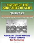 History of the Joint Chiefs of Staff: Volume VII: The Joint Chiefs of Staff and National Policy 1957-1960 - Nuclear Arms Control, Missile Gap, Germany and Berlin, Cold War in Africa - eBook
