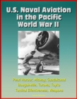 U.S. Naval Aviation in the Pacific: World War II - Pearl Harbor, Midway, Guadalcanal, Bougainville, Tarawa, Toyko, Tactical Effectiveness, Weapons - eBook