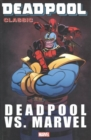 Deadpool Classic Vol. 18: Deadpool Vs. Marvel - Book