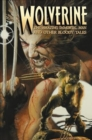 Wolverine: The Amazing Immortal Man And Other Bloody Tales - Book