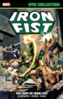Iron Fist Epic Collection: The Fury Of Iron Fist - Book