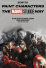How To Paint Characters The Marvel Studios Way - Book