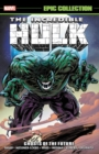 Incredible Hulk Epic Collection: Ghosts Of The Future - Book