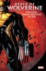 Death Of Wolverine Prelude: Three Months To Die - Book
