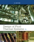 Design of Fluid Thermal Systems, SI Edition - Book