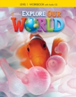 Explore Our World 1: Workbook with Audio CD - Book