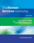 The Human Services Internship : Getting the Most from Your Experience - Book